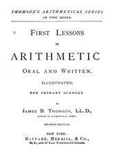 First Lessons in Arithmetic Oral and Written: For Primary Schools