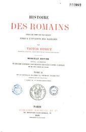 Histoire des romains depuis les temps les plus reculés jusqu'à l'invasion des barbares