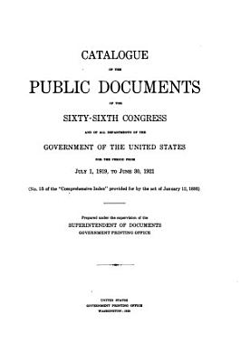 Catalogue of the Public Documents of the ... Congress and of All Departments of the Government of the United States for the Period from ... to ...
