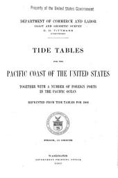 ...Tide Tables for the Pacific Coast of the United States Together with a Number of Foreign Ports in the Pacific Ocean: Reprinted from Tide Tables for 1908..