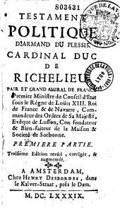 Testament politique d'Armand du Plessis, cardinal, duc de Richelieu... [attr. à Paul Hay du Chatelet]