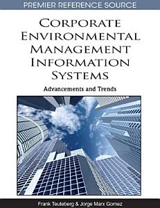 Corporate Environmental Management Information Systems  Advancements and Trends Book