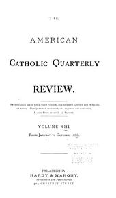 The American Catholic Quarterly Review: Volume 13