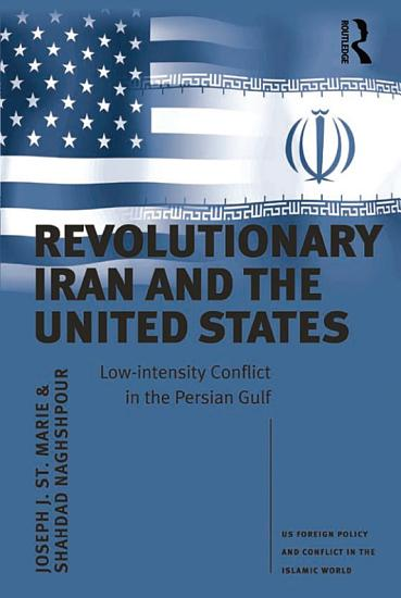 Revolutionary Iran and the United States PDF