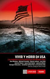 Vivir y morir en USA: Los mejores cuentos policiacos de Akashic Noir