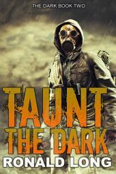 Taunt the Dark