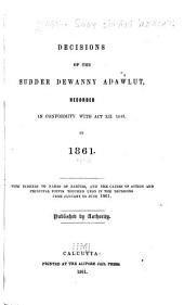 Decisions of the Sudder Dewanny Adawlut: Recorded in English in Conformity to Act XII. 1843, in 1845[-1861] : with Indexes of Names of Parties, and the Causes of Action, and Principal Points Touched Upon in the Decision, Part 1