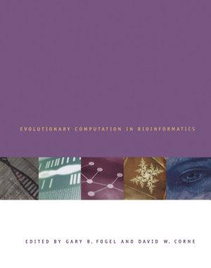 Evolutionary Computation in Bioinformatics