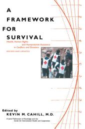 A Framework for Survival: Health, Human Rights, and Humanitarian Assistance in Conflicts and Disasters, Edition 2