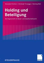 Holding und Beteiligung: Die Organschaft im Steuer- und Gesellschaftsrecht