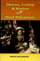 Dharma  Ecology and Wisdom in the Third Millennium PDF