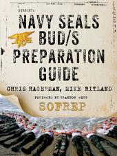 Navy SEALs BUD/S Preparation Guide: A Former SEAL Instructor's Guide to Getting You Through BUD/S