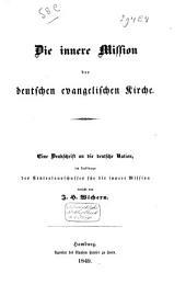 Die innere Mission der deutschen evangelischen Kirche: Eine Denkschrift an die deutsche Nation, im Auftrage des Centralausschusses für die innere Mission