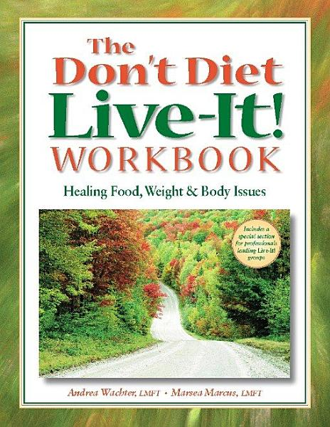 The Don t Diet  Live It  Workbook