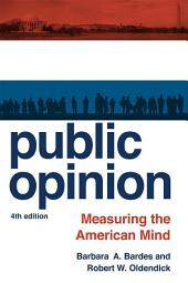 Public Opinion: Measuring the American Mind, Edition 4