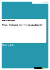 Orlan - Changing body / Changing Identity