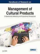 Handbook of Research on Management of Cultural Products  E Relationship Marketing and Accessibility Perspectives PDF