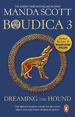 Boudica  Dreaming The Hound PDF