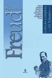 Edição Standard Brasileira das Obras Psicológicas Completas de Sigmund Freud