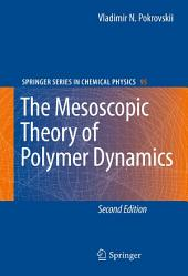 The Mesoscopic Theory of Polymer Dynamics: Edition 2