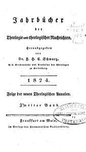 Jahrbücher der Theologie und theologischer Nachrichten: 1824, Band 2