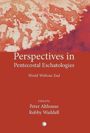 Perspectives in Pentecostal Eschatology PDF