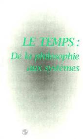 LE TEMPS : DE LA PHILOSOPHIE AUX SYSTEMES