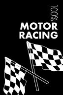 Motor Racing Notebook: Blank Lined Motor Racing Journal for Racing Driver and Instructor