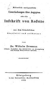 Historisch-antiquarische Untersuchungen über Aegypten oder die Inschrift von Rosette