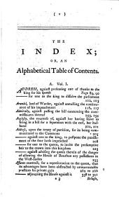 A Complete Collection of the Lords' Protests: From the First Upon Record, in the Reign of Henry the Third, to the Present Time; with a Copious Index; to which is Added, An Historical Essay on the Legislative Power of England, Wherein the Origin of Both Houses of Parliament, Their Antient Constitution, and the Changes that Have Happened in the Persons that Composes Them, with the Occasion Thereof, are Related in Chronological Order; and Many Things Concerning the English Government, the Antiquity of the Laws of England, and the Feudal Law, are Occasionally Illustrated and Explained; in Two Volumes, Volume 1