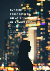 Current Perspectives on Asian Women in Leadership: A Cross-Cultural Analysis