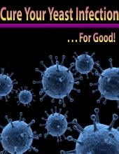 Cure Your Yeast Infection... for Good!