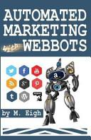 Automated Marketing with Webbots