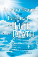 Spiritual Truths and Experiences of Life After Death PDF