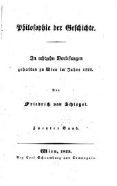 Philosophie der Geschichte: in 18 Vorlesungen gehalten zu Wien im Jahre 1828, Band 2