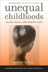Unequal Childhoods: Class, Race, and Family Life, Edition 2