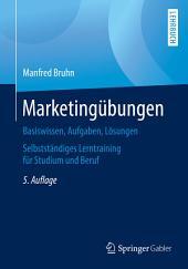 Marketingübungen: Basiswissen, Aufgaben, Lösungen. Selbstständiges Lerntraining für Studium und Beruf, Ausgabe 5