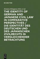 The Identity of German and Japanese Civil Law in Comparative Perspectives   Die Identit  t des deutschen und des japanischen Zivilrechts in vergleichender Betrachtung PDF