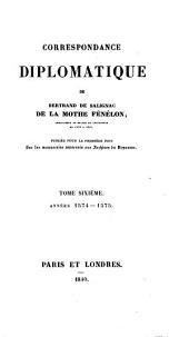 Correspondance Diplomatique De Bertrand De Salignac De La Mothe Fénélon ... Années 1574-1575: 6