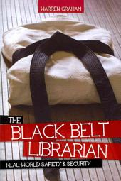 The Black Belt Librarian: Real-world Safety & Security