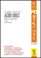 La gotta, ovvero gli acidi urici fuori controllo - Salute naturale