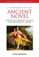 A Companion to the Ancient Novel PDF