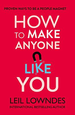 How to Make Anyone Like You  Proven Ways To Become A People Magnet