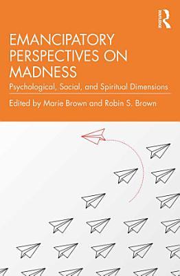 Emancipatory Perspectives on Madness PDF