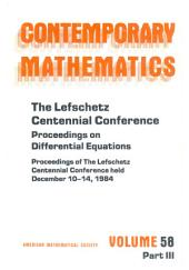 The Lefschetz Centennial Conference: Proceedings of the Lefschetz Centennial Conference Held December 10-14, 1984, Part 3
