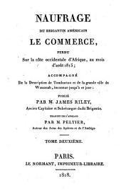 Naufrage du brigantin américain le commerce, perdu sur la côte occidentale d'Afrique, au mois d'août 1815: accompagné de la description de Tombuctoo et de la grande ville de Wassanah, inconnue jusqu'à ce jour, Volume2