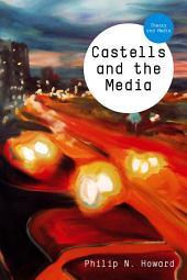 Castells and the Media: Theory and Media