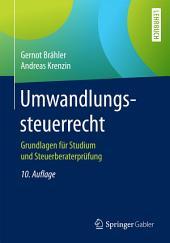 Umwandlungssteuerrecht: Grundlagen für Studium und Steuerberaterprüfung, Ausgabe 10