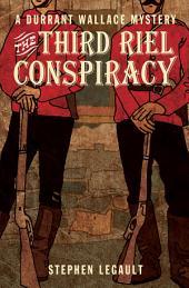 The Third Riel Conspiracy
