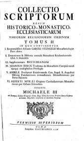 Collectio Scriptorum Rerum Historico-Monastico-Ecclesiasticarum Variorum Religiosorum Ordinum: Volume 2